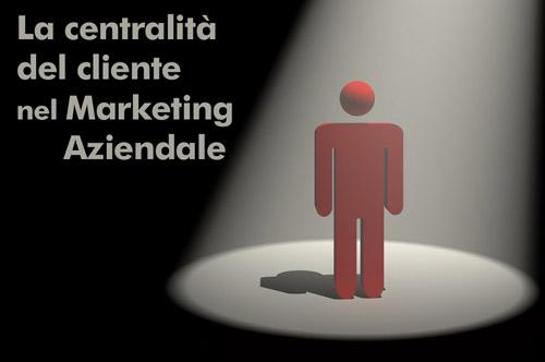 Il cliente è al centro del marketing aziendale