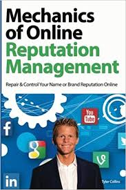Mechanics of Online Reputation Management: Repair & Control Your Name or Brand Reputation Online