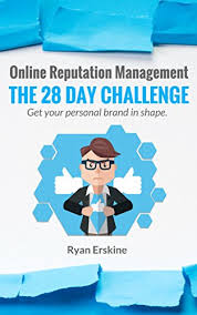 Online Reputation Management: The 28 Day Challenge: Get your personal brand in shape