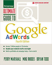 Ultimate Guide to Google AdWords: How to Access 100 Million People in 10 Minutes (Ultimate Series) 4th ed. Edition di Perry Marshall, Mike Rhodes e Bryan Todd
