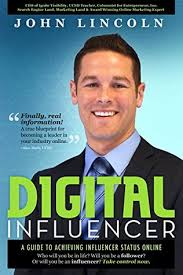 Digital Influencer, A Guide to Achieving Influencer Status Online