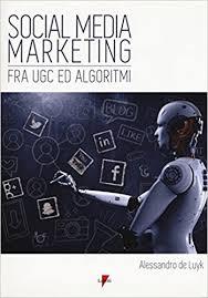 Social Media Marketing tra UCG ed Algoritmi